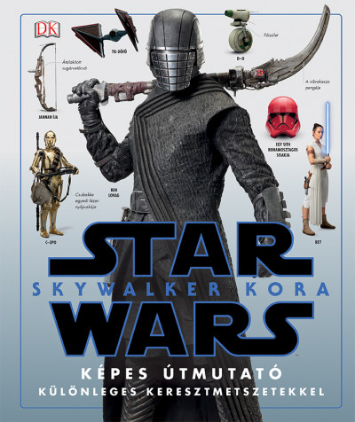 Pablo Hidalgo - Star Wars: Skywalker kora - Képes útmutató