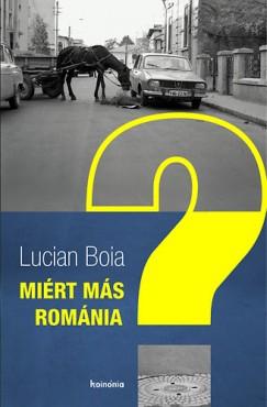 Lucian Boia - Miért más Románia?