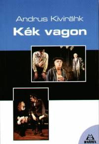 Andrus Kivirähk - Kék vagon