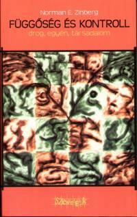 Norman E. Zinberg - Függőség és kontroll