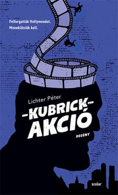 Lichter Péter - Kubrick-akció