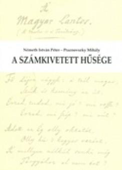Németh István Péter - Praznovszky Mihály - A számkivetett hűsége