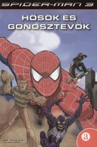 - Spider-Man 3. - Hősök és gonosztevők