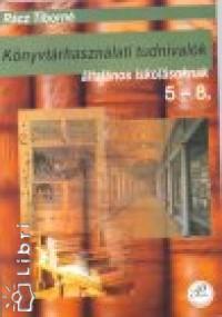 Rácz Tiborné - Könyvtárhasználati tudnivalók 5-8. o.