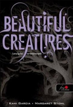 Beautiful Creatures - Lenyűgöző teremtmények (Kami Garcia - Margaret Stohl)