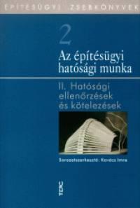 Kovács Imre  (Szerk.) - Az építésügyi hatósági munka