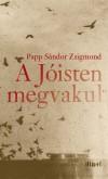 Papp S�ndor Zsigmond - A J�isten megvakul
