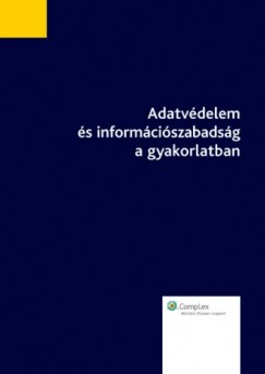 Dr. András Jóri - Adatvédelem és információszabadság a gyakorlatban