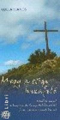 Kollár János - Megy a csiga hazafelé. személyes napló a santiago de compostelára vezeto szent jakab-zarándokútról