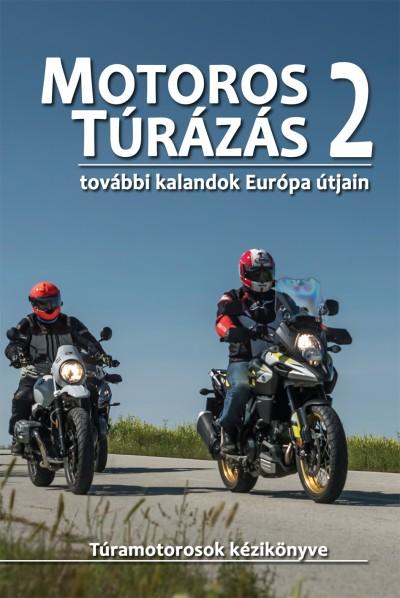 Dobos Zoltán - Szimcsák Attila - Motoros túrázás 2.