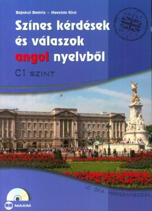 Bajn�czi Beatrix - Haavisto Kirsi - Sz�nes k�rd�sek �s v�laszok angol nyelvb�l - C1 szint