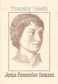 Tusnády László - Janus Pannonius tavasza