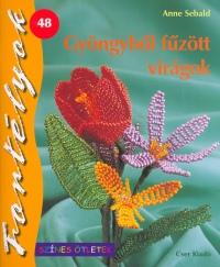 Anne Sebald - Gyöngyből fűzött virágok