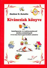 Deákné Bancsó Katalin - Kíváncsiak könyve