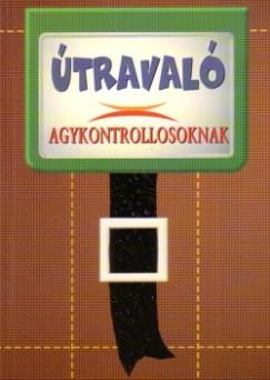 Dr. Domján László  (Szerk.) - Sólyom Ildikó  (Szerk.) - Útravaló agykontrollosoknak