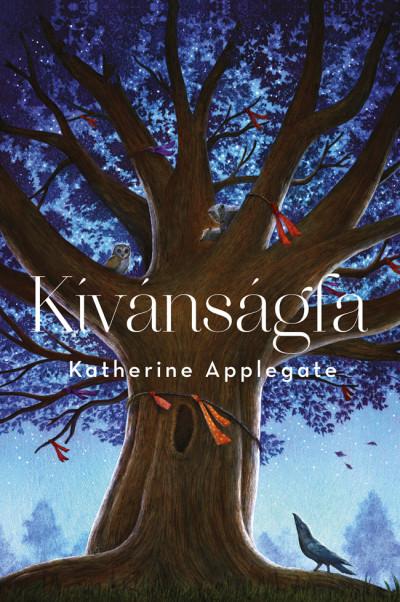 Katherine Applegate - Kívánságfa