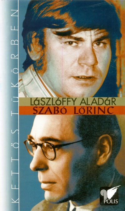 Lászlóffy Aladár - Szabó Lőrinc költői helyzetei
