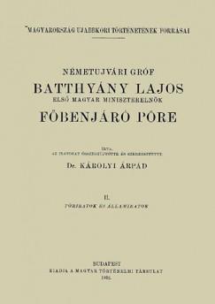 Károlyi Árpád - Németujvári gróf Batthyány Lajos első magyar miniszterelnök főbenjáró pöre - 2.kötet