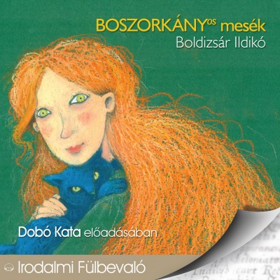 Boldizsár Ildikó - Dobó Kata - Boszorkányos mesék - Hangoskönyv