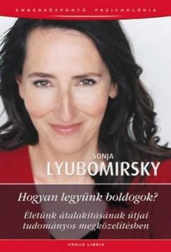 Sonja Lyubomirsky - Hogyan legyünk boldogok?