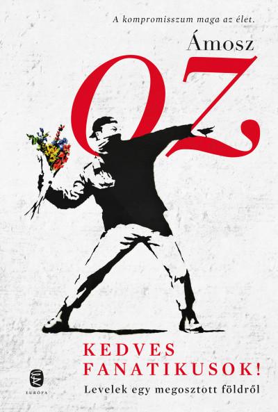 Ámosz Oz - Kedves fanatikusok!