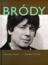 Gréczy Zsolt - Retkes Attila - Bródy