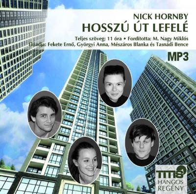 Nick Hornby - Fekete Ernő - Györgyi Anna - Mészáros Blanka - Tasnádi Bence - Hosszú út lefelé - Hangoskönyv