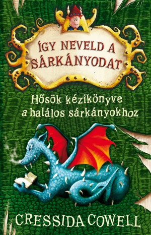 Cressida Cowell - �gy neveld a s�rk�nyodat 6. - H�s�k k�zik�nyve a hal�los s�rk�nyokhoz