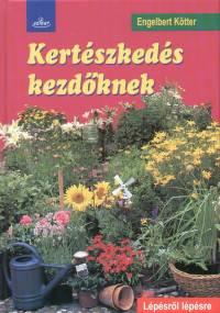 Engelbert Kötter - Kertészkedés kezdőknek