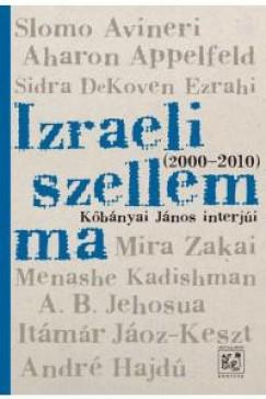 Kőbányai János - Izraeli szellem ma (2000-2010)