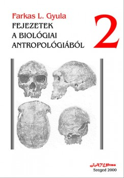 Farkas L. Gyula - Fejezetek a biológiai antropológiából II.