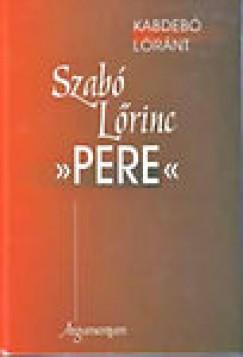 """Kabdebó Lóránt - Szabó Lőrinc """"""""pere"""""""""""