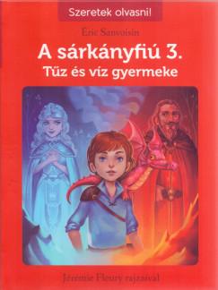 Éric Sanvoisin - A sárkányfiú 3. - Tűz és víz gyermeke