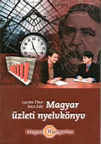 Laczkó Tibor - Rácz Edit - Magyar üzleti nyelvkönyv