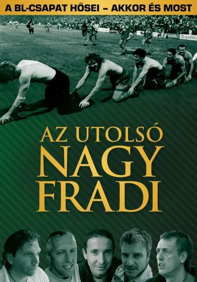 Fűrész Attila - Az utolsó nagy Fradi