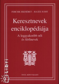 Fercsik Erzsébet - Raátz Judit - Keresztnevek enciklopédiája
