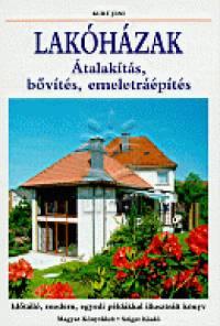 Kurt Jeni - Lakóházak - Átalakítás, bővítés, emeletráépítés