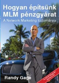 Randy Gage - Hogyan építsünk MLM pénzgyárat