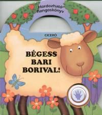 Gyárfás Endre - Bégess bari Borival!