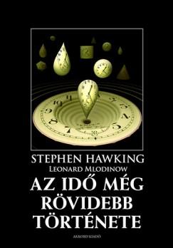 Stephen W. Hawking - Leonard Mlodinow - Az idő még rövidebb története