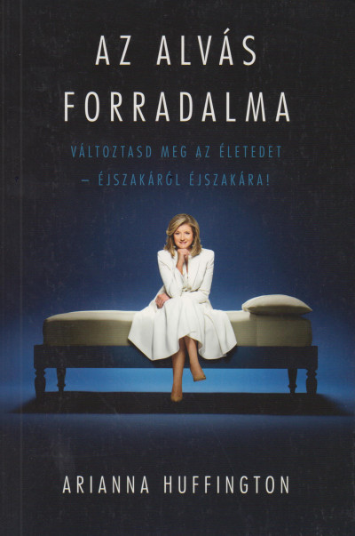 Arianna Huffington - Az alvás forradalma