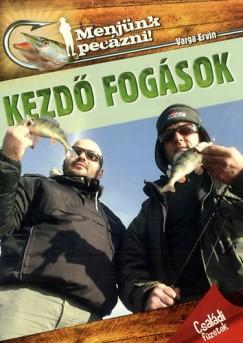 Varga Ervin - Kezdő fogások - Menjünk pecázni!