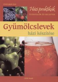 Ulrich Jakob Zeni - Gyümölcslevek házi készítése