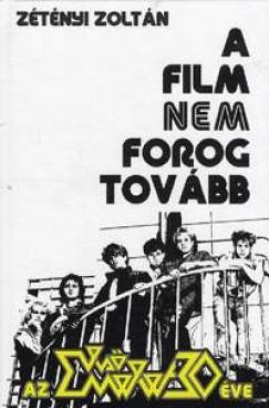 Zétényi Zoltán - A film nem forog tovább