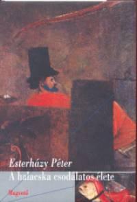 Esterházy Péter - A halacska csodálatos élete