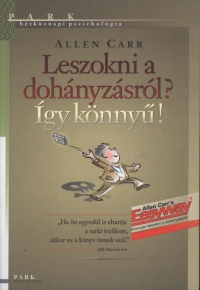 Leszokni a dohányzásról könyv pdf - allen carr leszokni a dohányzásról így könnyű pdf