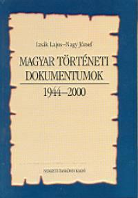 Izsák Lajos - Nagy József - Magyar történeti dokumentumok 1944-2000