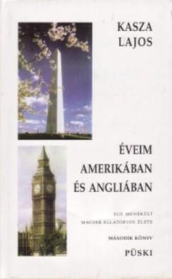 Kasza Lajos - Éveim Amerikában és Angliában