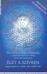 Drunvalo Melchizedek - Élet a szívben - Meditációs CD melléklettel