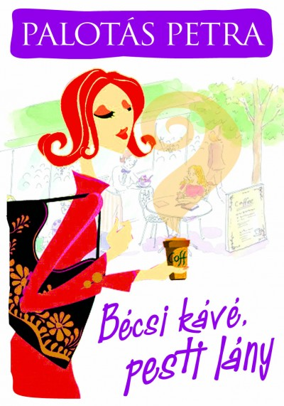 Palotás Petra - Bécsi kávé, pesti lány